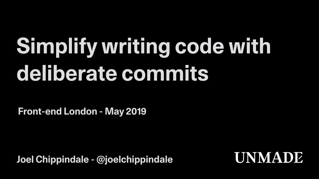 Simplify writing code with deliberate commits F...