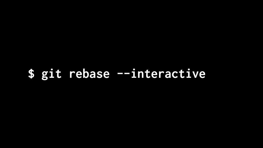 $ git rebase --interactive