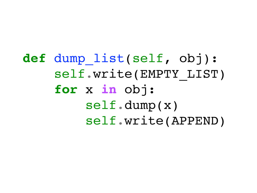 def dump_list(self, obj):! self.write(EMPTY_LIS...