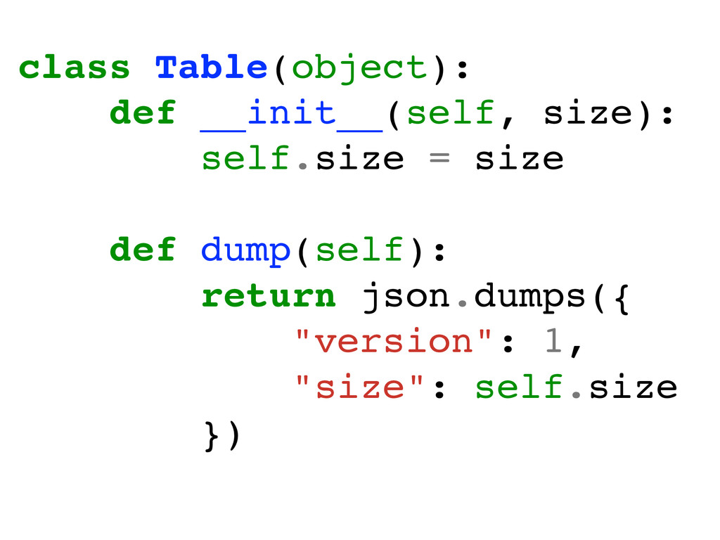 class Table(object):! def __init__(self, size):...