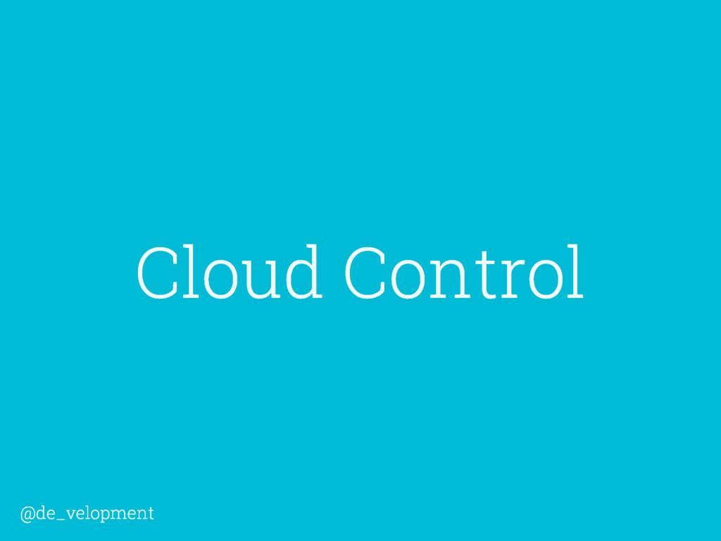Cloud Control @de_velopment