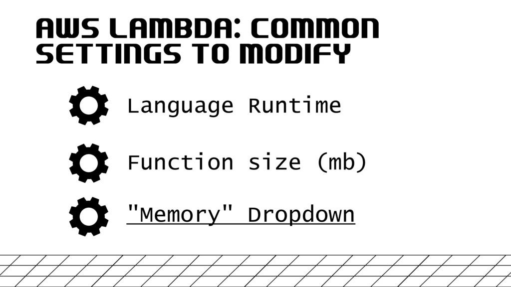 AWS LAMBDA: COMMON SETTINGS TO MODIFY Language ...