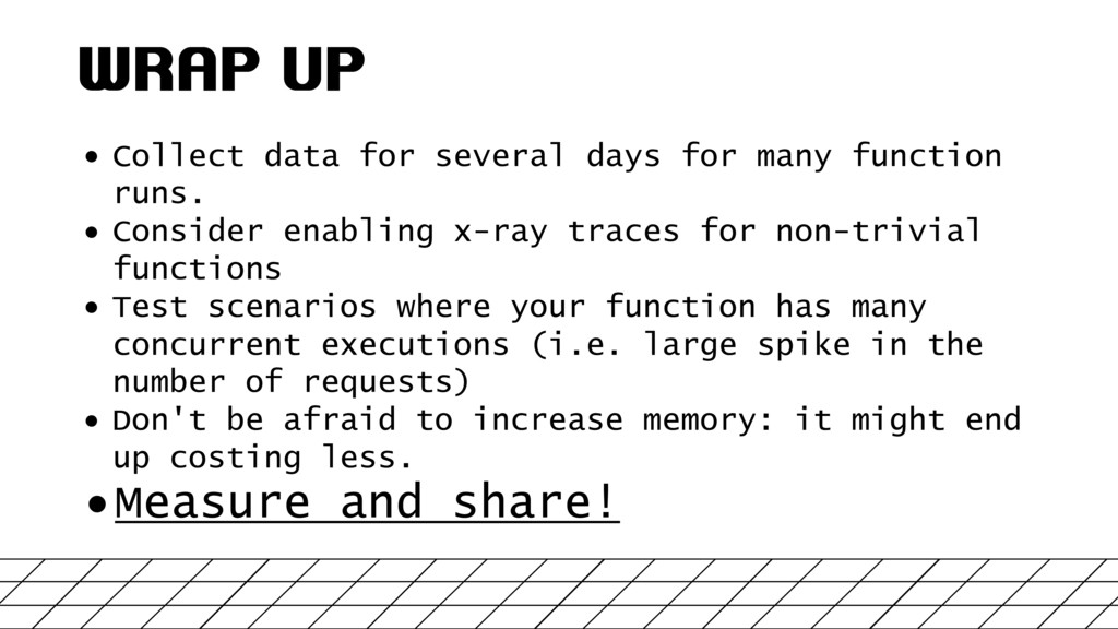 WRAP UP • Collect data for several days for man...