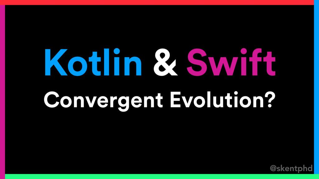 @skentphd Kotlin & Swift Convergent Evolution?