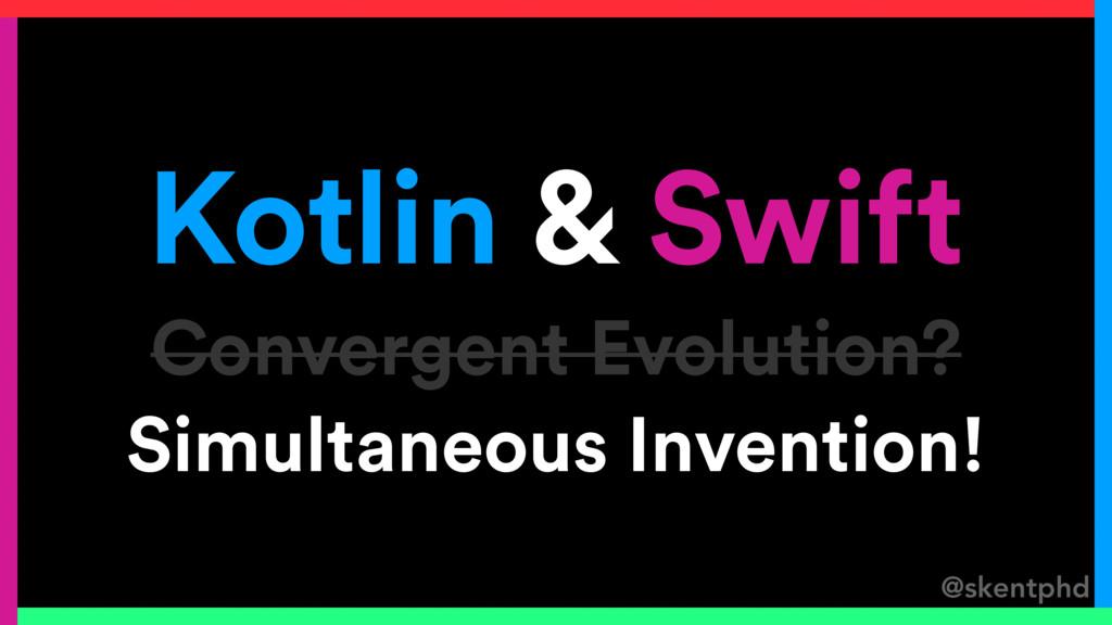 @skentphd Kotlin & Swift Convergent Evolution? ...