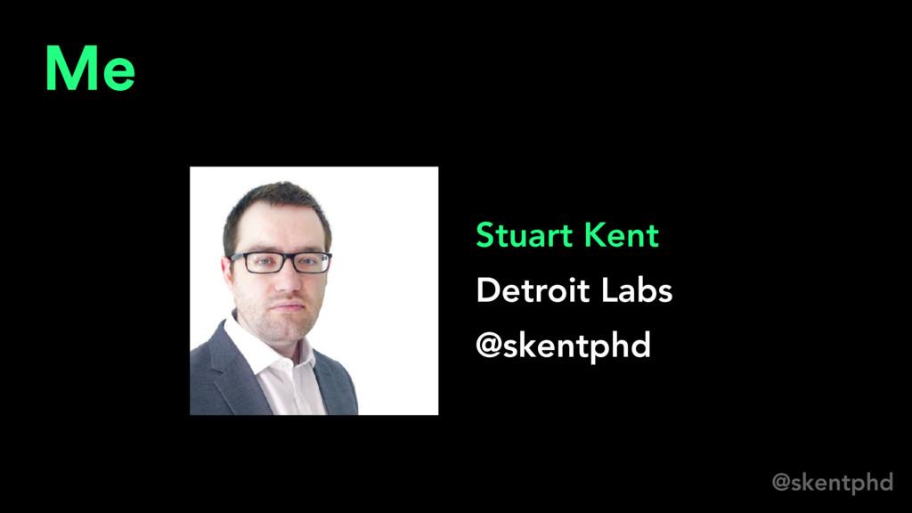 @skentphd Me Stuart Kent Detroit Labs @skentphd