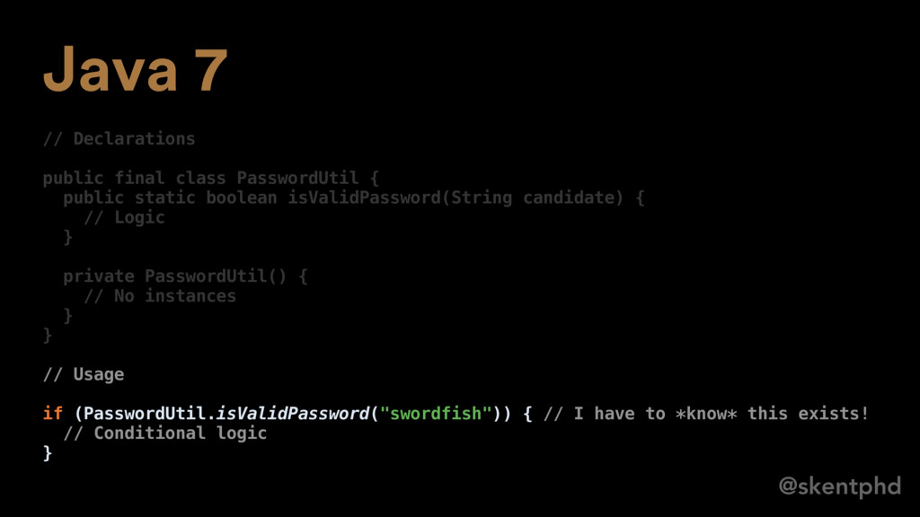 @skentphd Java 7 // Declarations public final c...