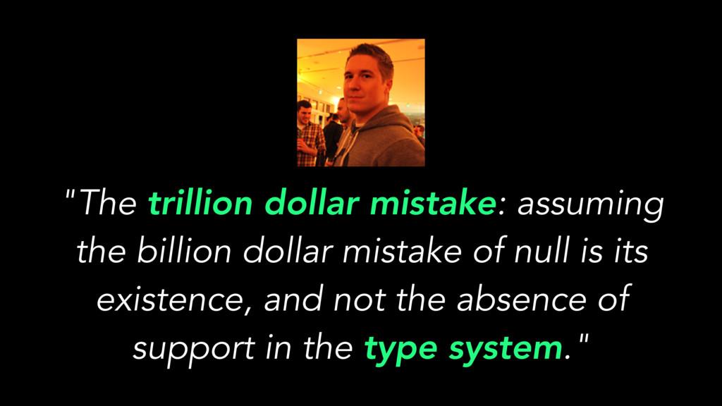 """The trillion dollar mistake: assuming the bill..."