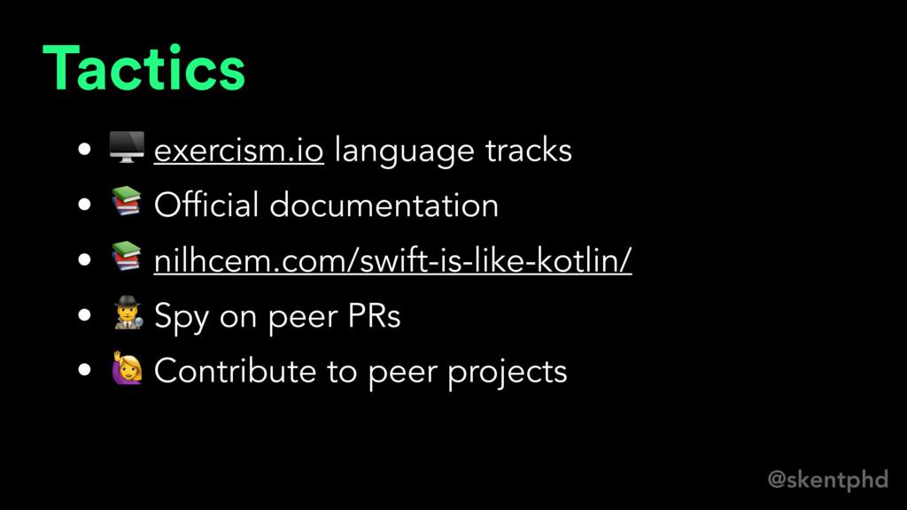 @skentphd Tactics •  exercism.io language track...