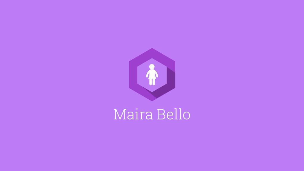 Maira Bello