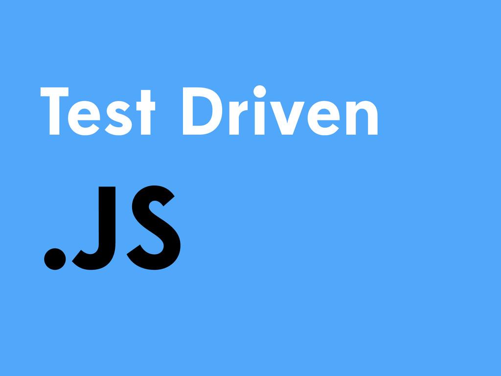 Test Driven .JS