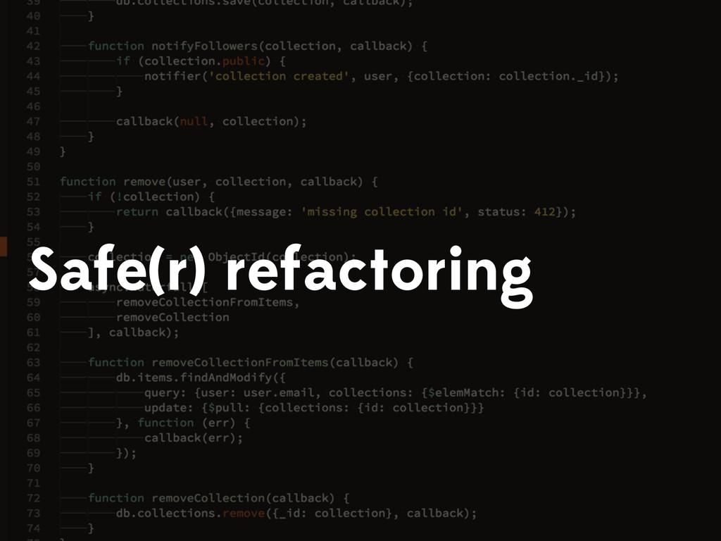 Safe(r) refactoring