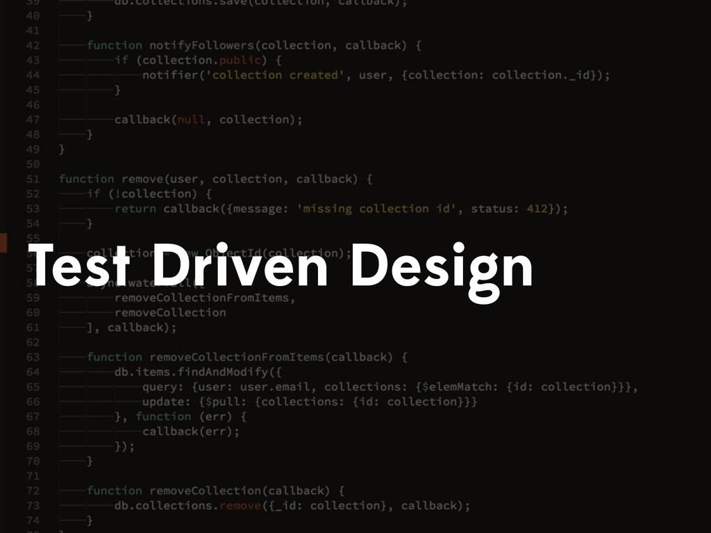 Test Driven Design