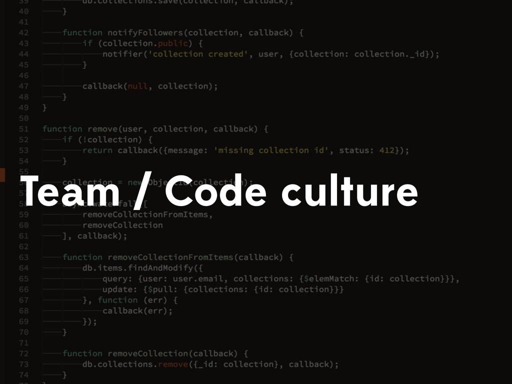 Team / Code culture