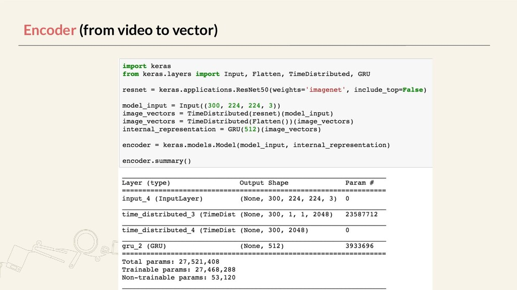Encoder (from video to vector)