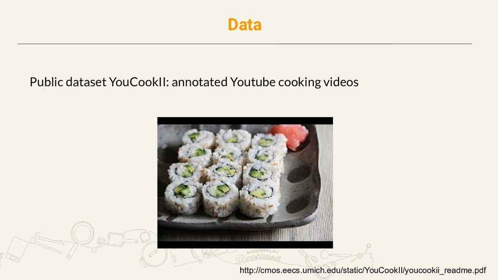 Data Public dataset YouCookII: annotated Youtub...