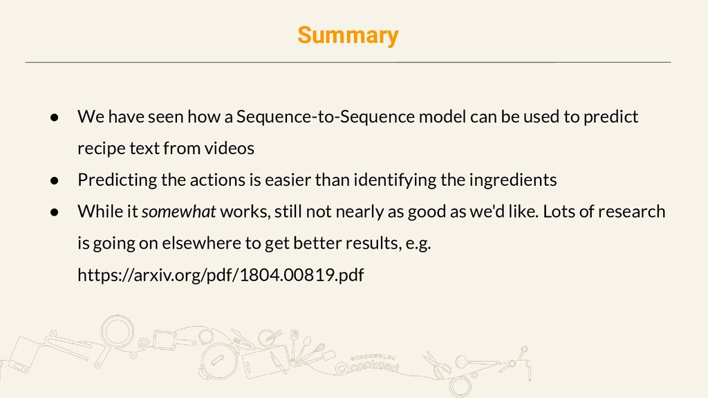 Summary ● We have seen how a Sequence-to-Sequen...