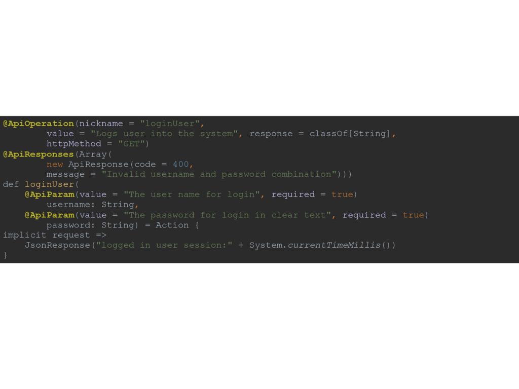 "@ApiOperation(nickname = ""loginUser"", value = ..."