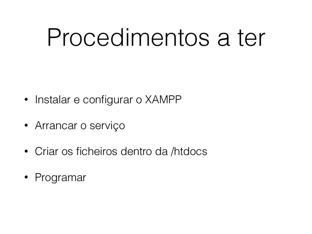 Procedimentos a ter • Instalar e configurar o XA...