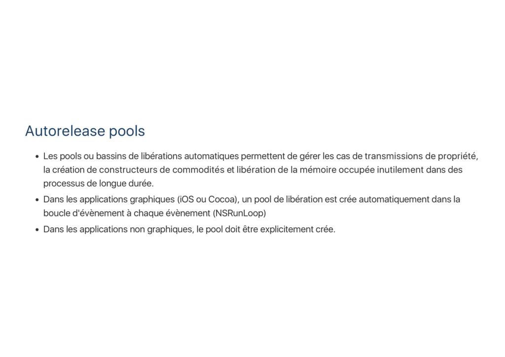 Autorelease pools Les pools ou bassins de libér...
