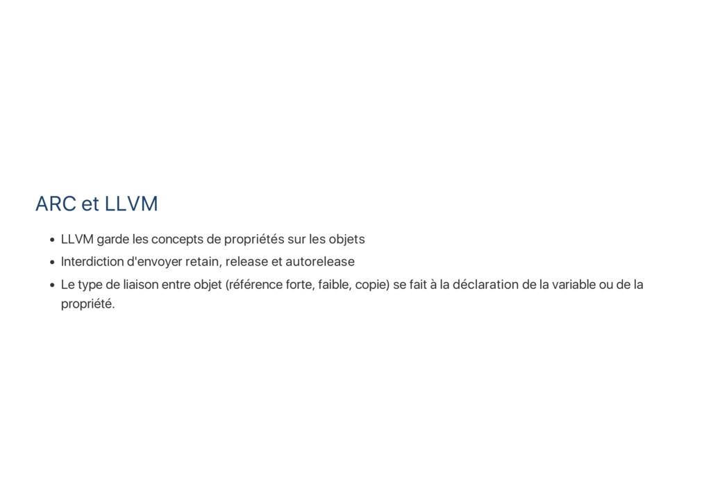 ARC et LLVM LLVM garde les concepts de propriét...