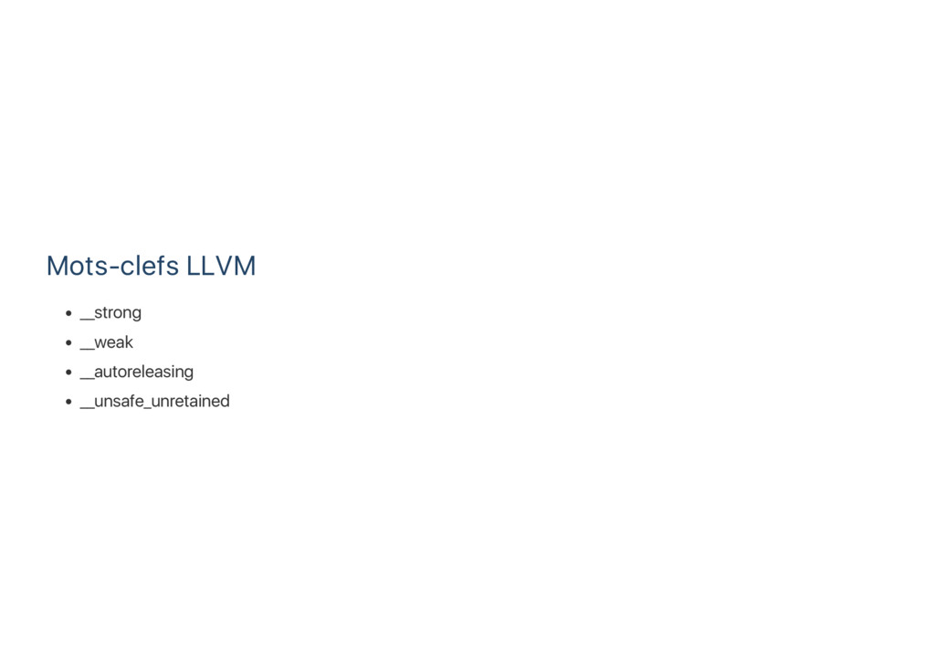 Mots‑clefs LLVM __strong __weak __autoreleasing...
