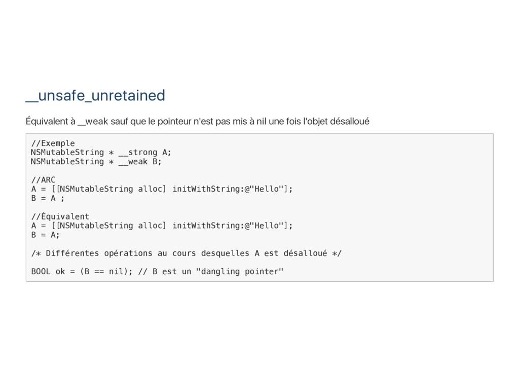 __unsafe_unretained Équivalent à __weak sauf qu...