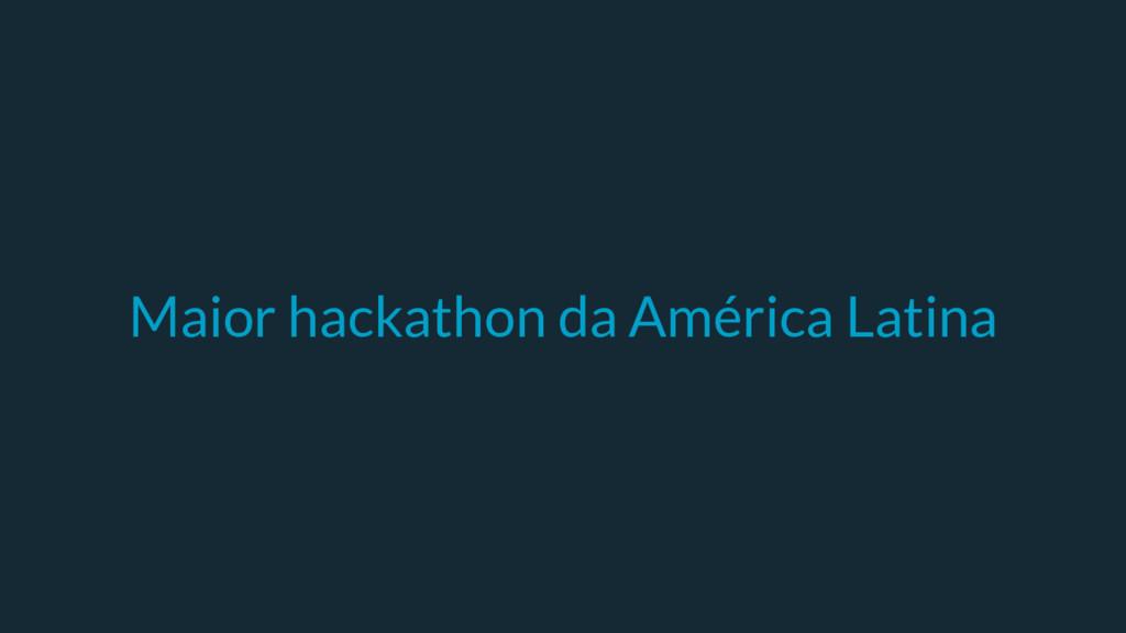 Maior hackathon da América Latina