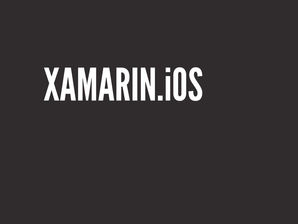 XAMARIN.iOS