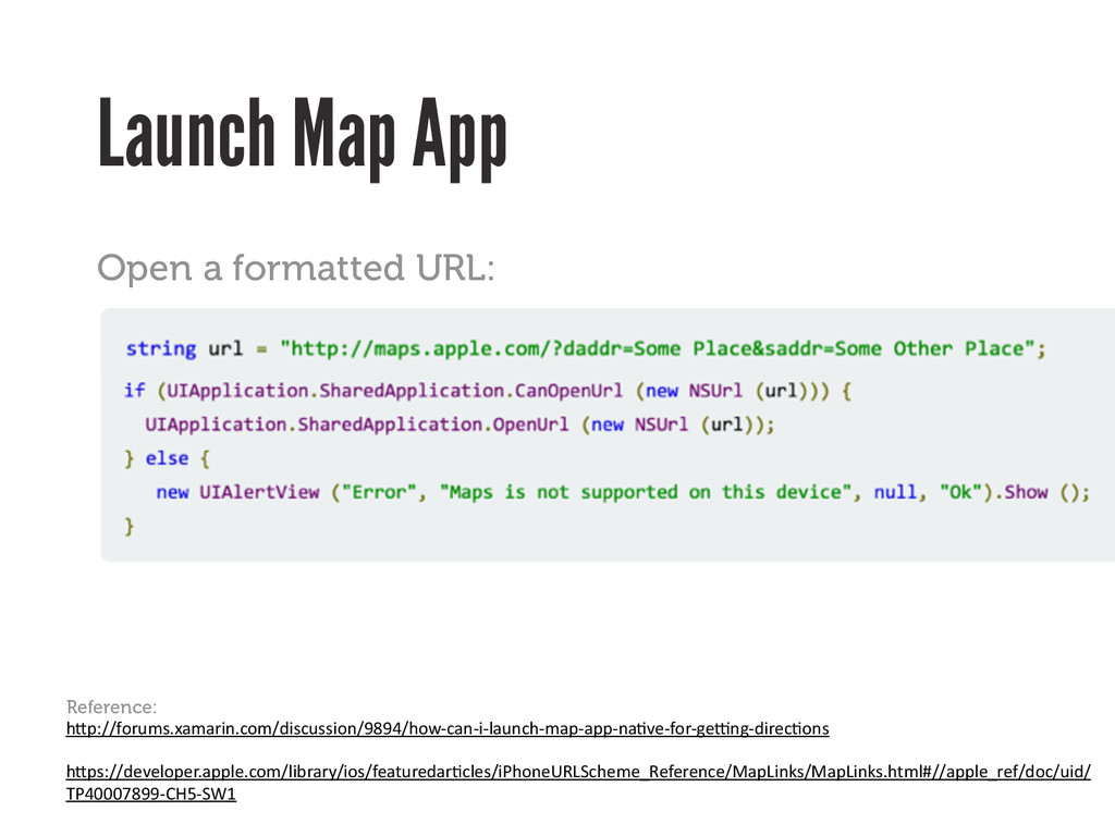 Launch Map App Open a formatted URL: Reference:...