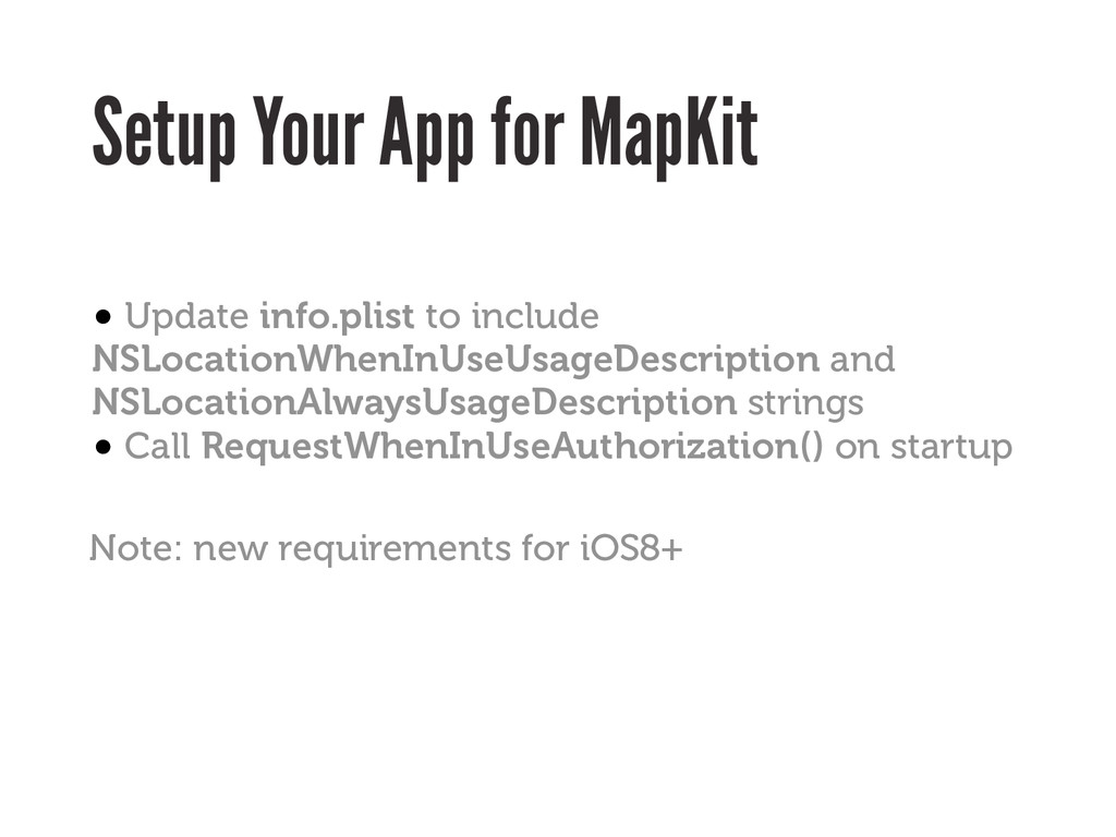 Setup Your App for MapKit • Update info.plist t...