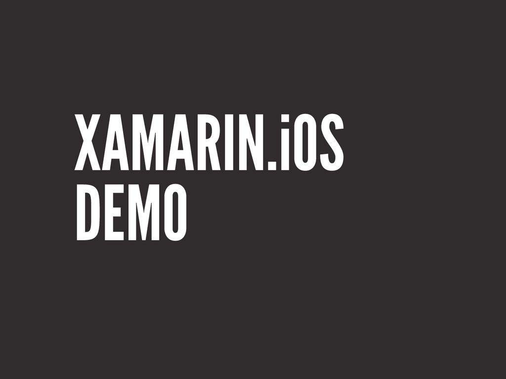 XAMARIN.iOS DEMO