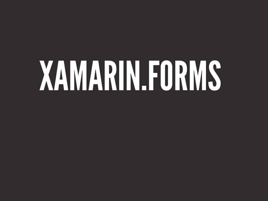 XAMARIN.FORMS