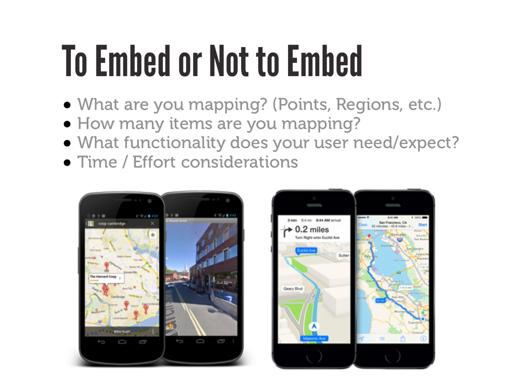 To Embed or Not to Embed • What are you mapping...