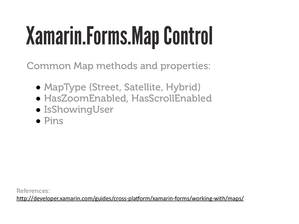 Xamarin.Forms.Map Control References: h#p://dev...