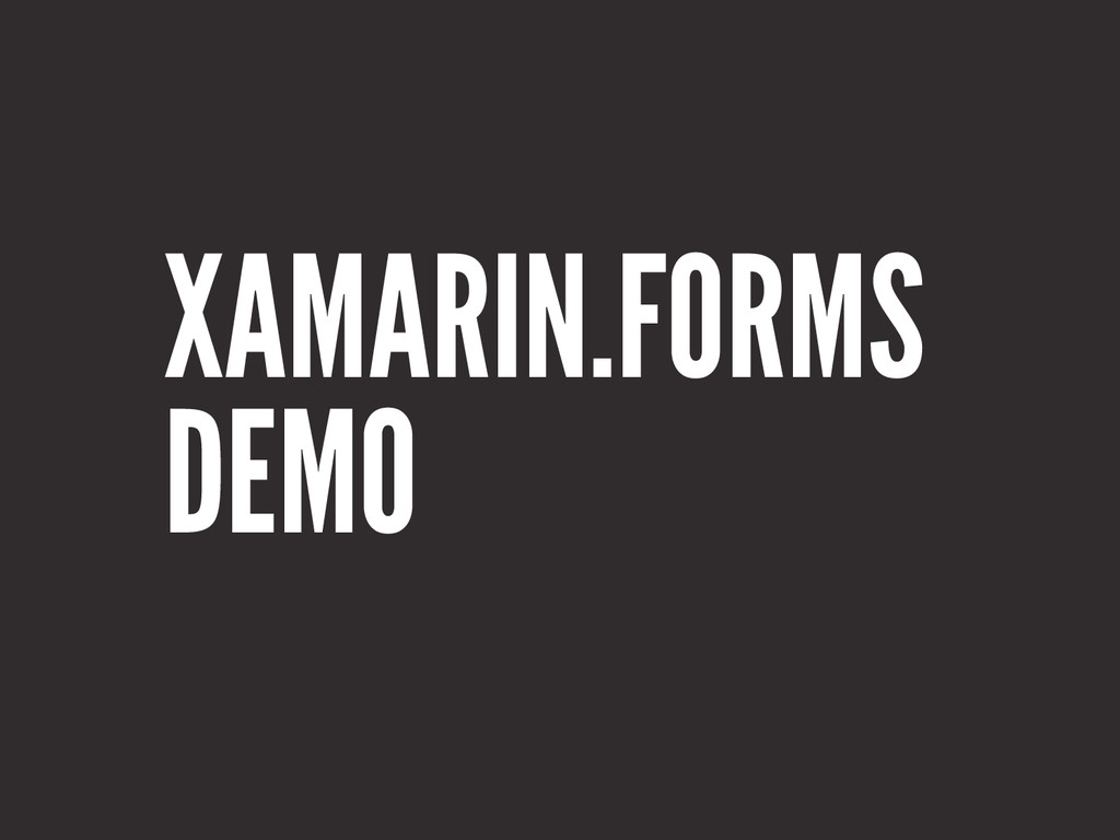 XAMARIN.FORMS DEMO