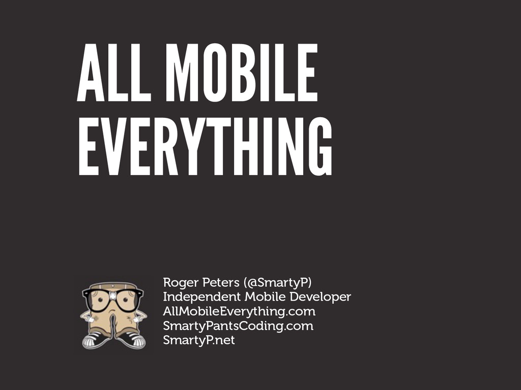 ALL MOBILE Roger Peters (@SmartyP)  Independ...