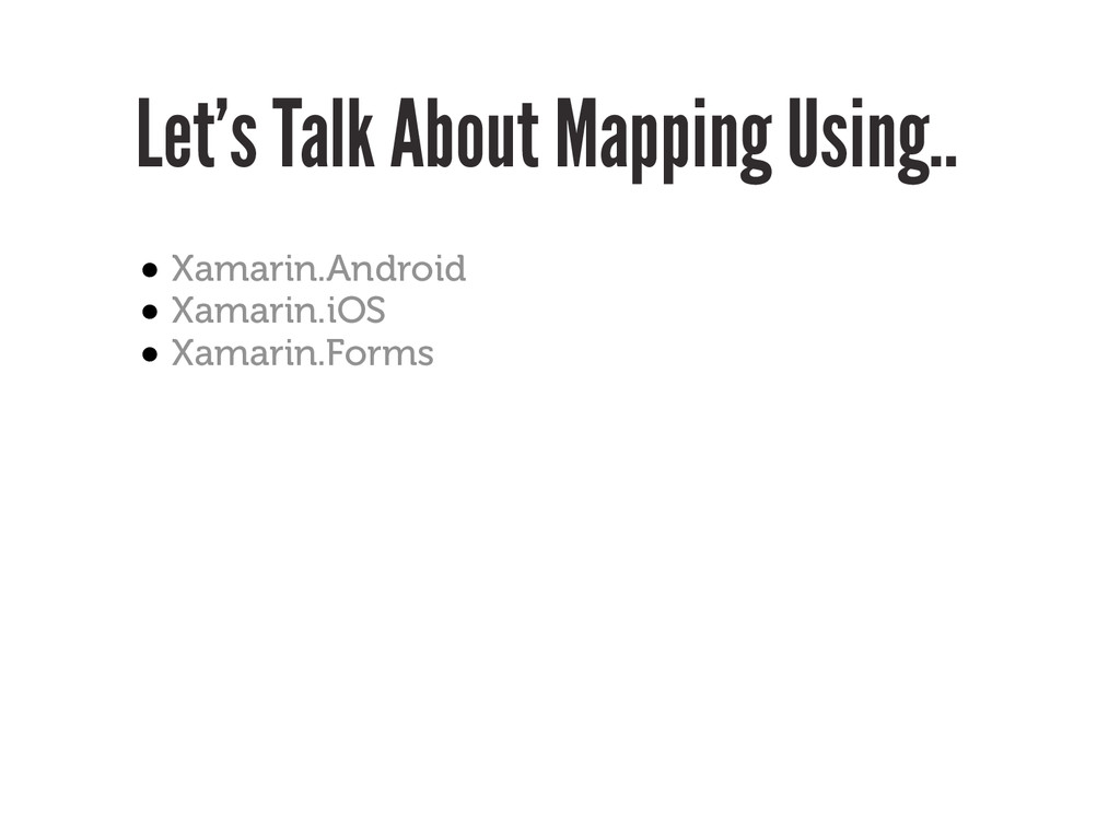 Let's Talk About Mapping Using.. • Xamarin.Andr...