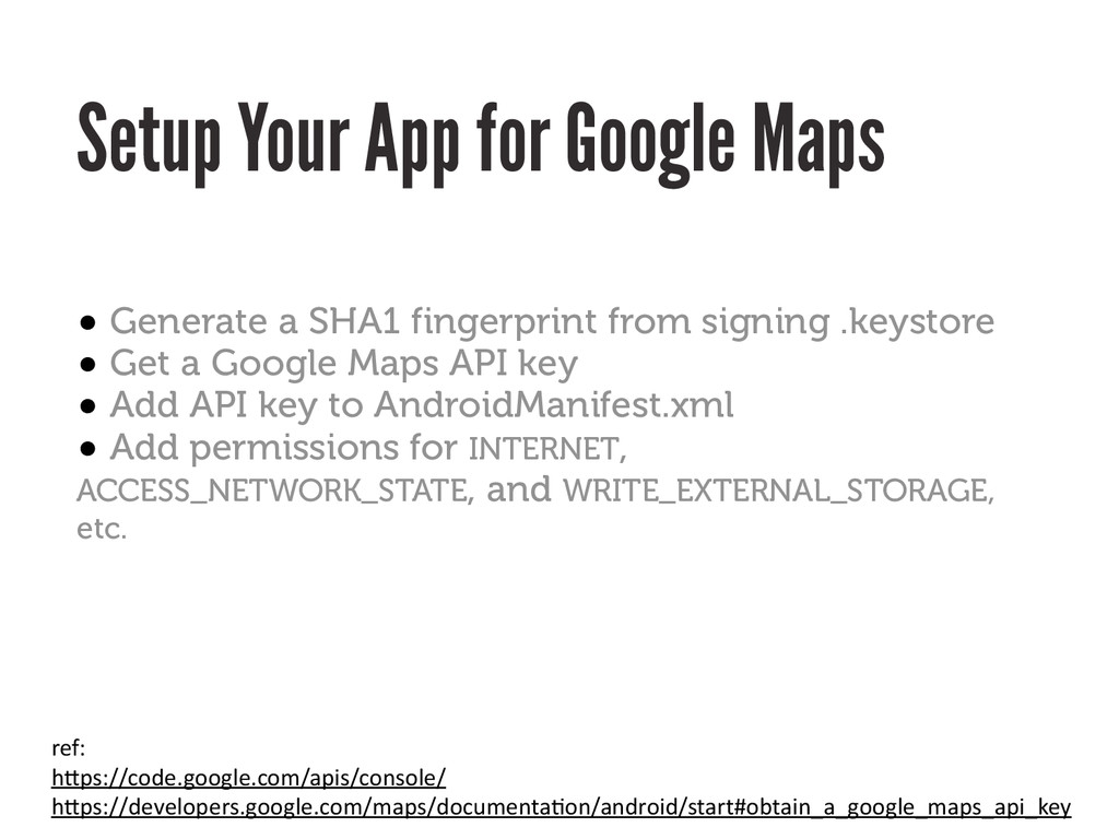 Setup Your App for Google Maps • Generate a SHA...