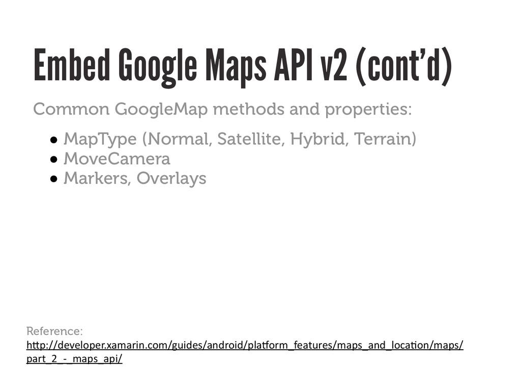 Embed Google Maps API v2 (cont'd) Reference: h#...