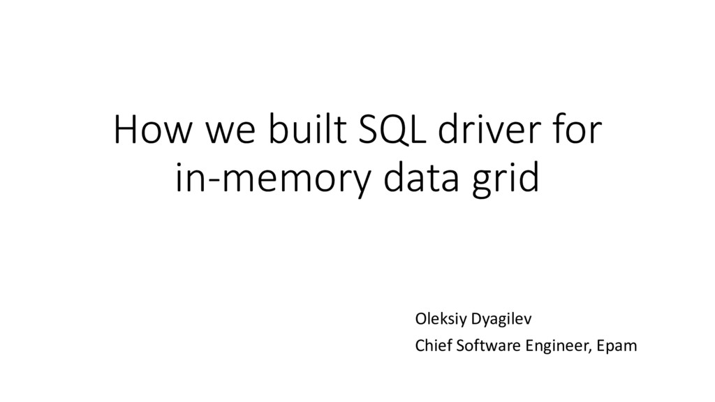 How we built SQL driver for in-memory data grid...