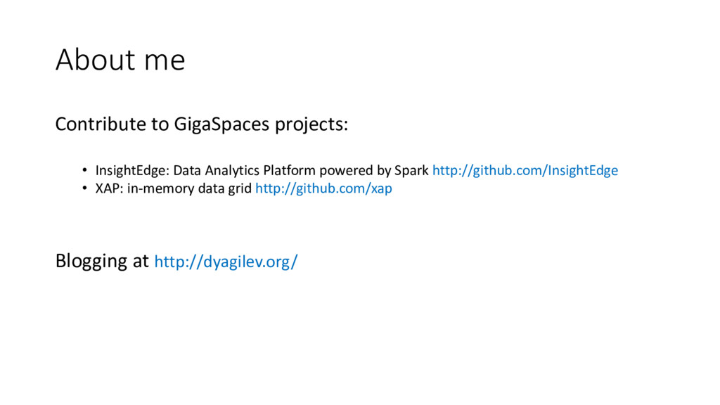 About me Contribute to GigaSpaces projects: • I...