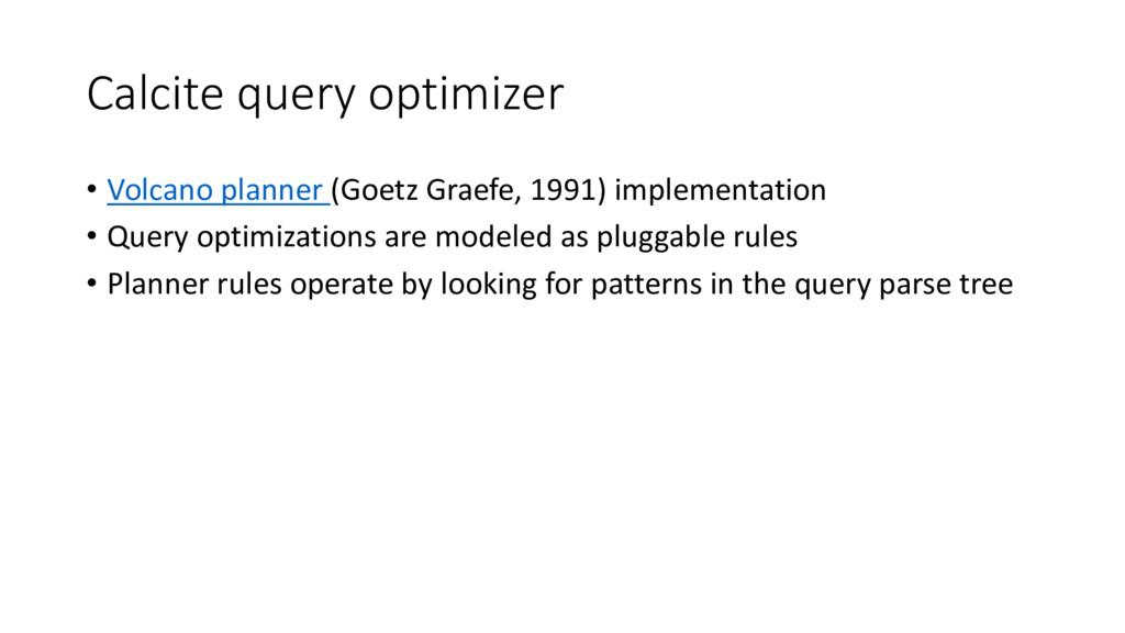 Calcite query optimizer • Volcano planner (Goet...