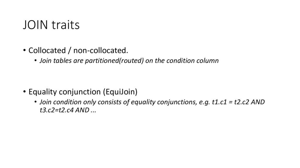 JOIN traits • Collocated / non-collocated. • Jo...