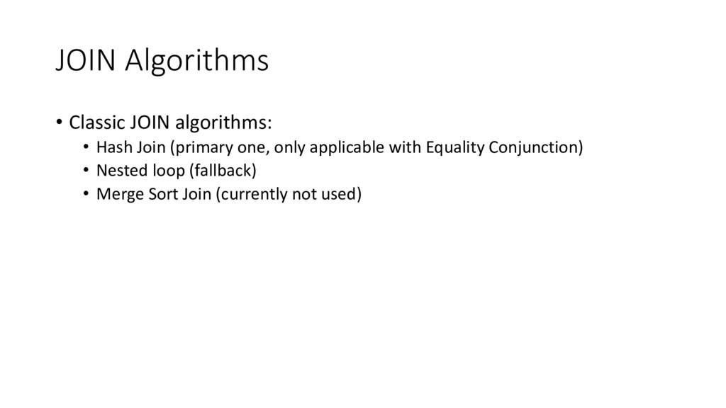 JOIN Algorithms • Classic JOIN algorithms: • Ha...
