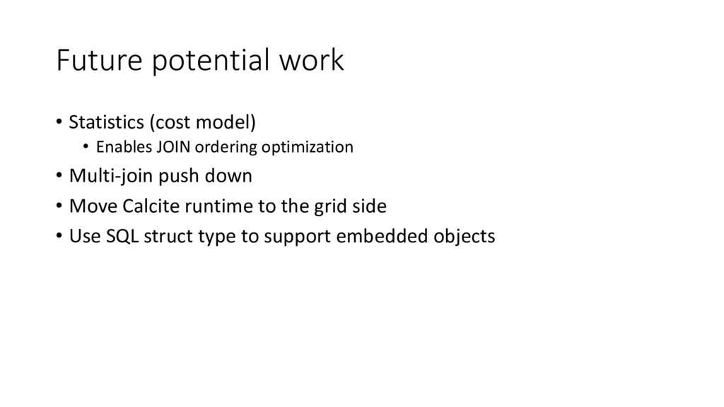 Future potential work • Statistics (cost model)...