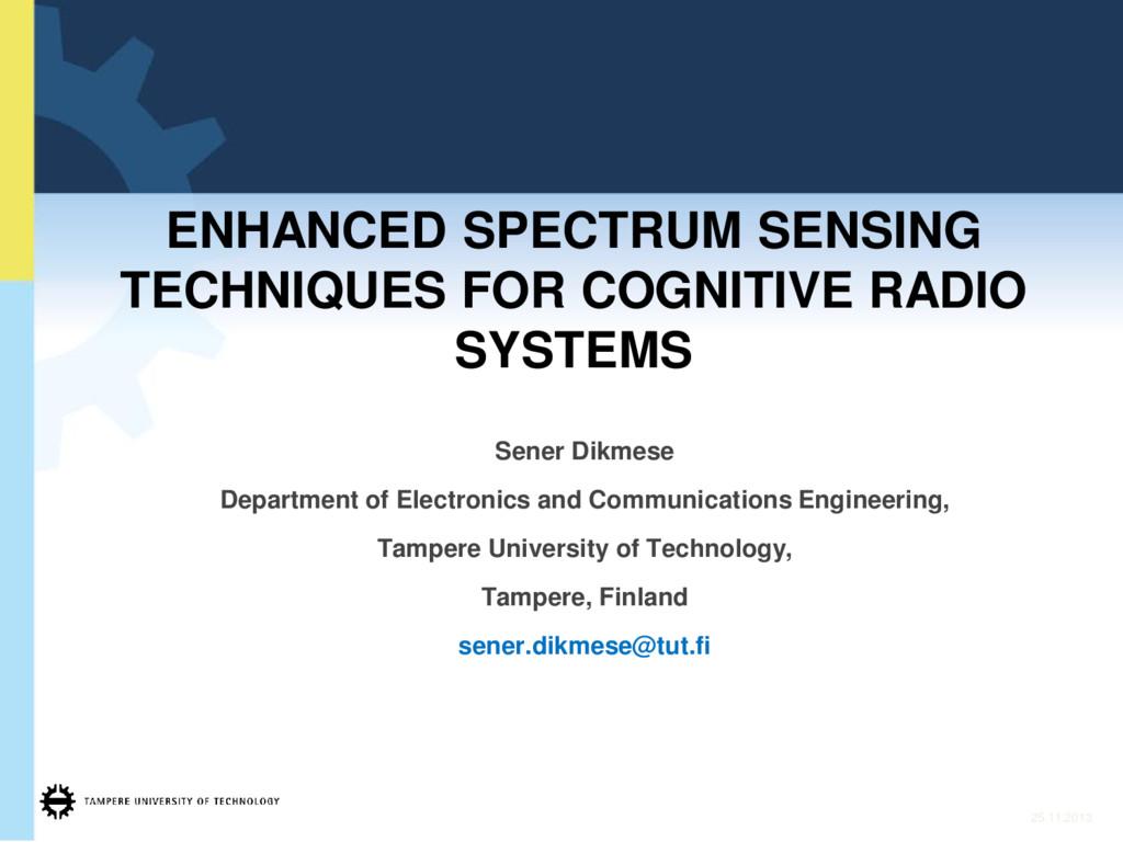 ENHANCED SPECTRUM SENSING TECHNIQUES FOR COGNIT...