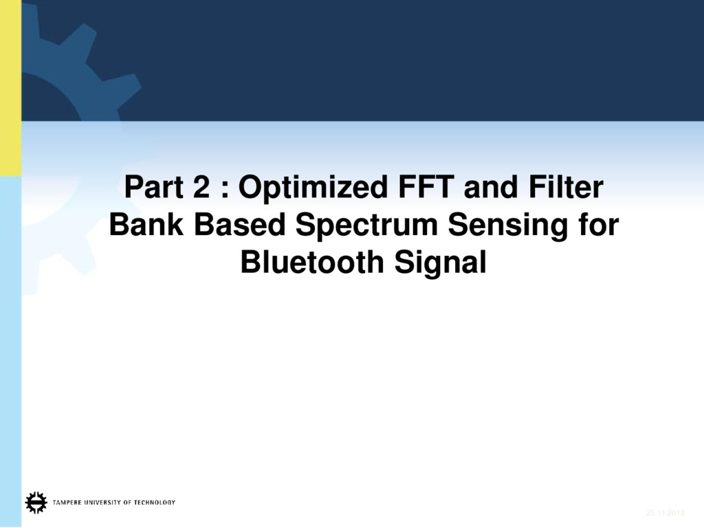 Part 2 : Optimized FFT and Filter Bank Based Sp...