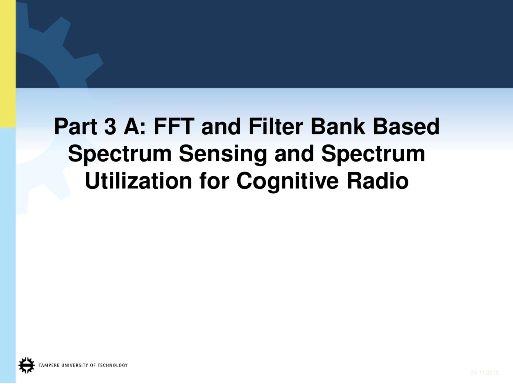 Part 3 A: FFT and Filter Bank Based Spectrum Se...