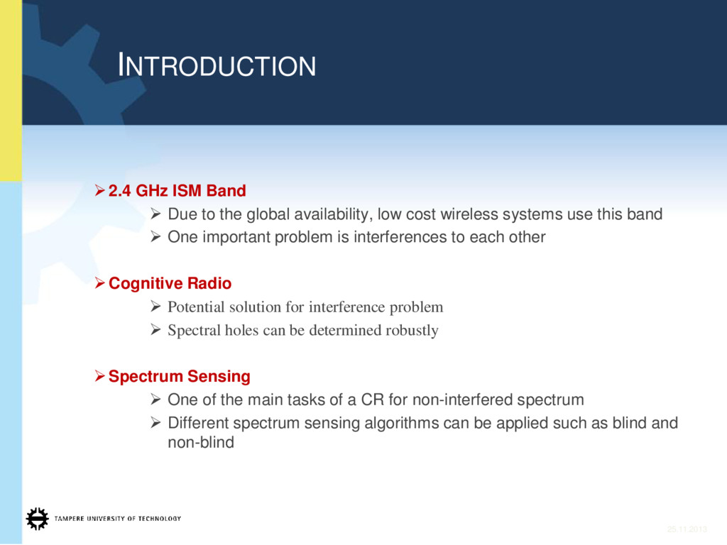 ¾2.4 GHz ISM Band ¾ Due to the global availabil...